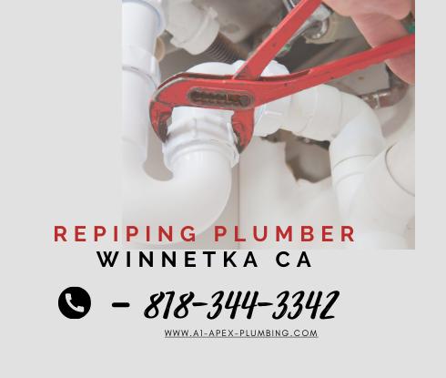 Repiping plumber in Winnetka CA